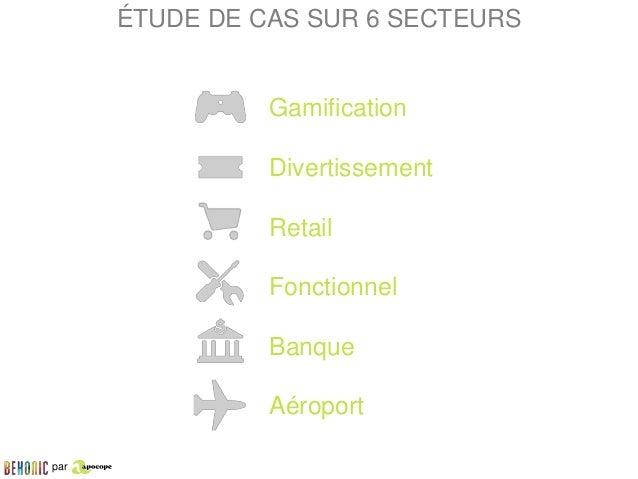 par Gamification Divertissement Retail Fonctionnel Banque Aéroport ÉTUDE DE CAS SUR 6 SECTEURS