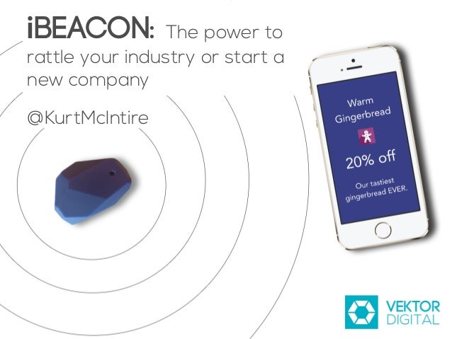 iBeacon: The power to rattle your industry or start a new company @KurtMcIntire