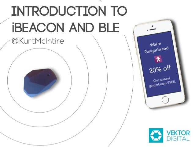 Introduction to iBeacon and BLE @KurtMcIntire