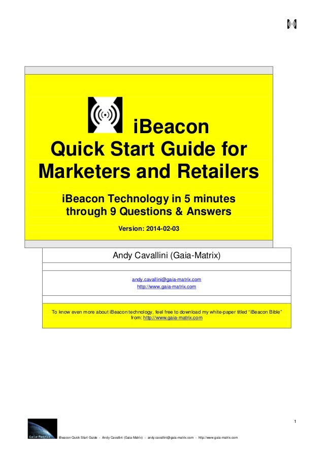 iBeacon Quick Start Guide for Marketers and Retailers iBeacon Technology in 5 minutes through 9 Questions & Answers Versio...