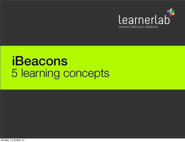 iBeacons  5 learning concepts  Monday, 14 October 13