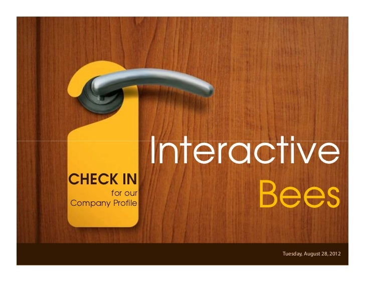 Interactive Bees Copyright © 2012                  InteractiveCHECK IN       for ourCompany Profile         Bees          ...