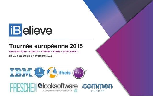 Tournée européenne 2015 DÜSSELDORF - ZURICH - VIENNE - PARIS - STUTTGART Du 27 octobreau 5 novembre 2015