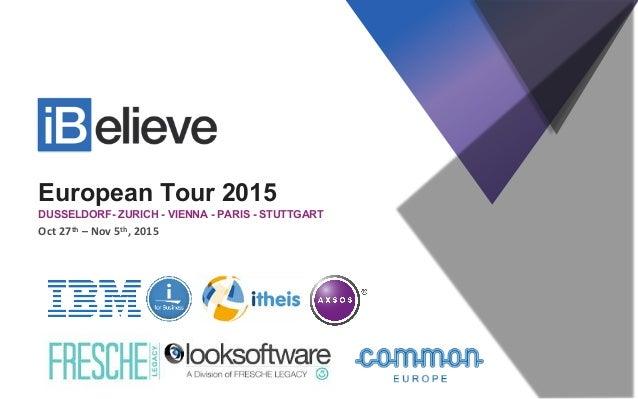 European Tour 2015 DUSSELDORF- ZURICH - VIENNA - PARIS - STUTTGART Oct  27th  –  Nov  5th,  2015