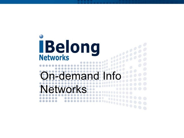 On-demand Info Networks