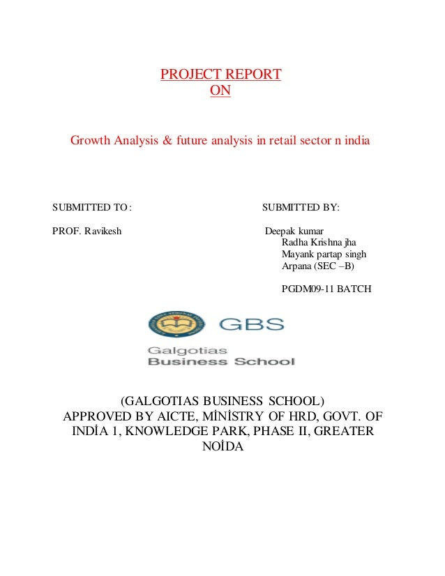 PROJECT REPORT ON Growth Analysis & future analysis in retail sector n india SUBMITTED TO : SUBMITTED BY: PROF. Ravikesh D...