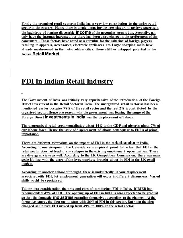 Firstly the organised retail sector in India has a very low contribution to the entire retail sector in the country. Hence...