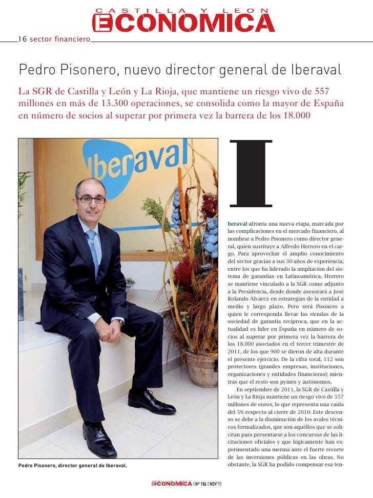 16 sector financieroPedro Pisonero, nuevo director general de IberavalLa SGR de Castilla y León y La Rioja, que mantiene u...