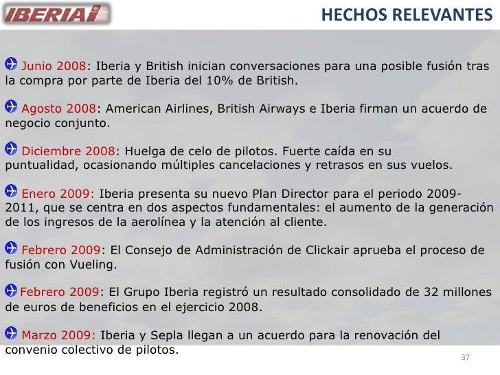 HECHOS RELEVANTES     Junio 2008: Iberia y British inician conversaciones para una posible fusión tras la compra por parte...