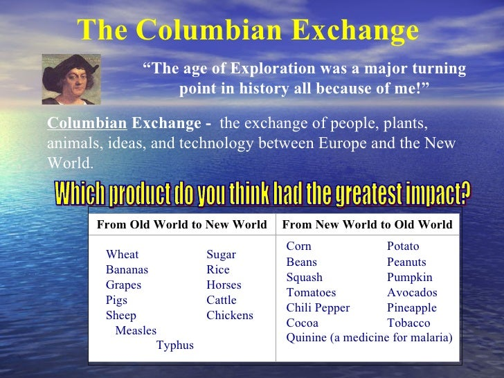 negative effects of the columbian exchange essay What were the positives and negatives of the columbian exchange what were the positives and negatives of the  and negative effects of the columbian exchange.