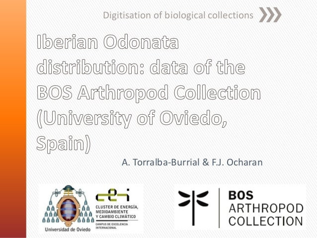 Digitisation of biological collections  A. Torralba-Burrial & F.J. Ocharan