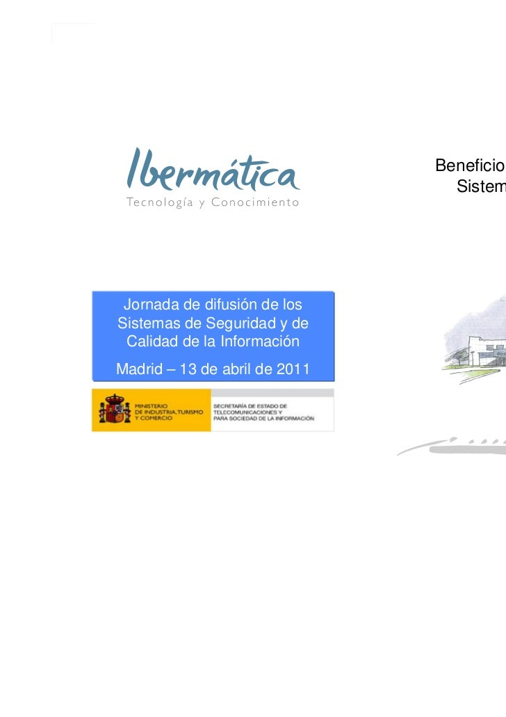 Beneficios generados por los                                 Sistemas de Gestión IT Jornada de difusión de losSistemas de ...