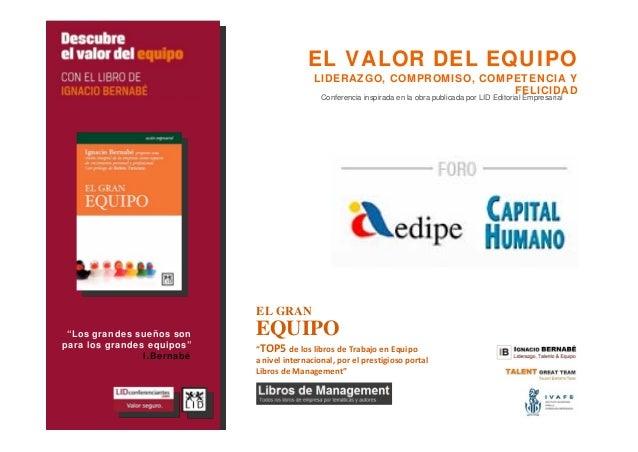 """""""Los grandes sueños son para los grandes equipos"""" I.Bernabé EL VALOR DEL EQUIPO LIDERAZGO, COMPROMISO, COMPETENCIA Y FELIC..."""