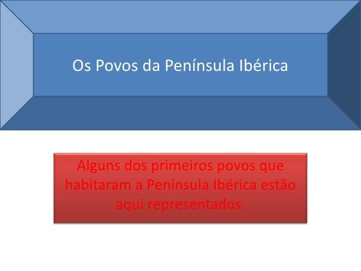 Alguns dos primeiros povos que habitaram a Península Ibérica estão aqui representados.<br />Os Povos da Península Ibérica<...