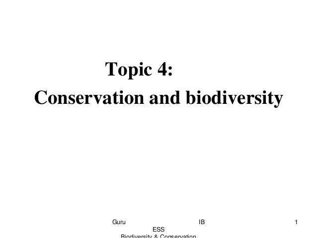 Topic 4: Conservation and biodiversity 1Guru IB ESS