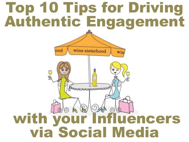 Top 10 Tips for Driving Authentic Engagement with your Influencers via Social Media