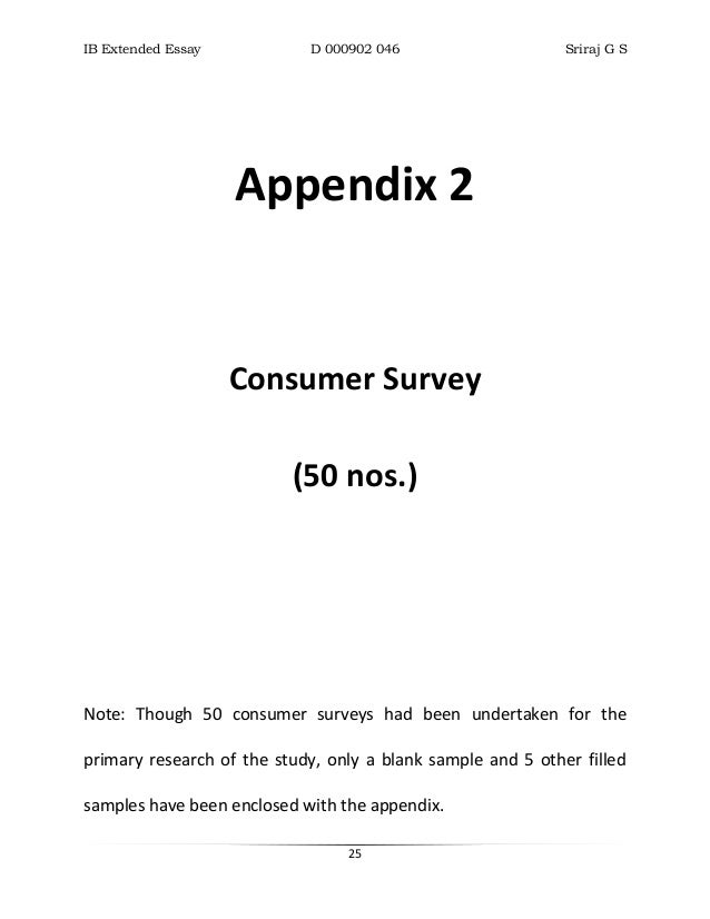 appendix extended essay This sheet provides guidance regarding how to lay out your extended essay in history it • material in the appendix is not included in the overall word count.