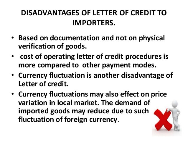 DISADVANTAGES OF LETTER CREDIT