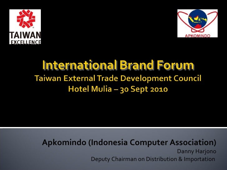 Apkomindo (Indonesia Computer Association) Danny Harjono Deputy Chairman on Distribution & Importation