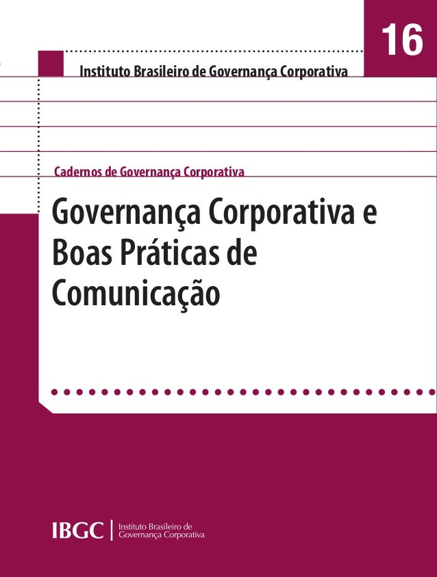Governança Corporativa e Boas Práticas de Comunicação Governança Corporativa e Boas Práticas de Comunicação GovernançaCorp...
