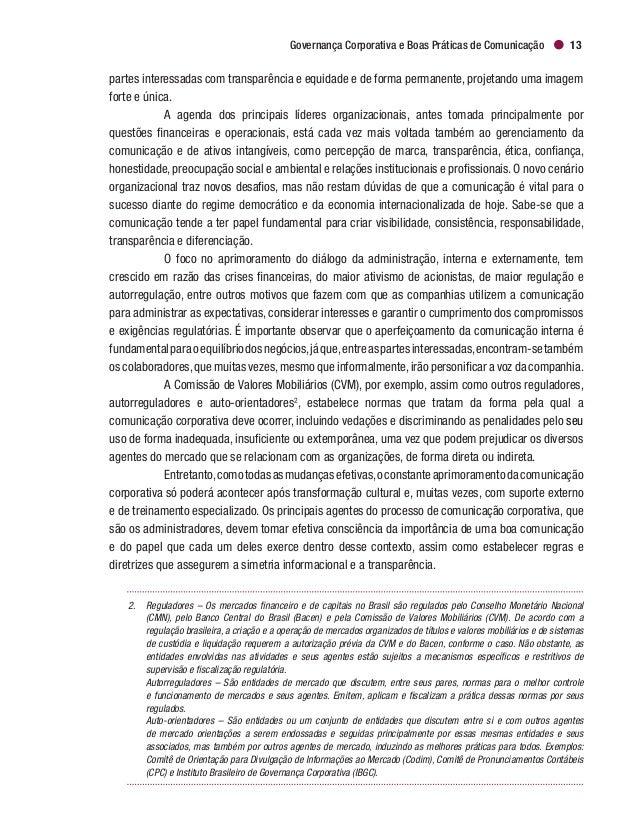 Governança Corporativa e Boas Práticas de Comunicação 15 Nas organizações que são reguladas pela CVM, a comunicação entre ...