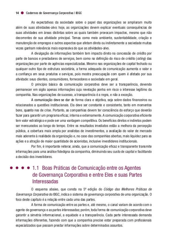 Cadernos de Governança Corporativa   IBGC16 1.2 Conselho de Administração e Acionistas A assembleia geral é o principal ca...