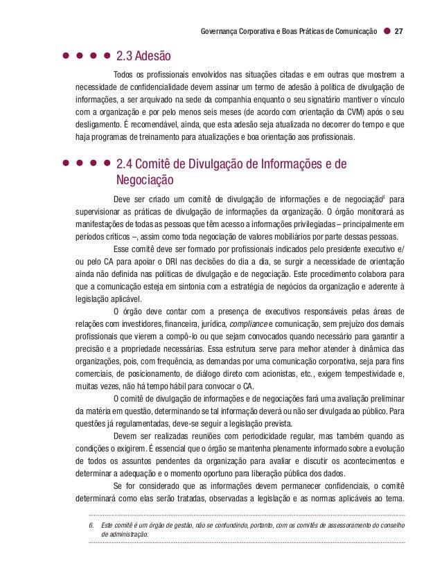Cadernos de Governança Corporativa   IBGC30 porta-vozes, através de outros canais específicos previstos para tal na políti...