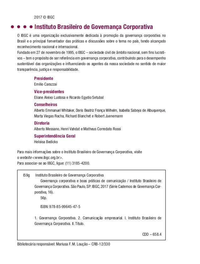 O IBGC é uma organização exclusivamente dedicada à promoção da governança corporativa no Brasil e o principal fomentador d...