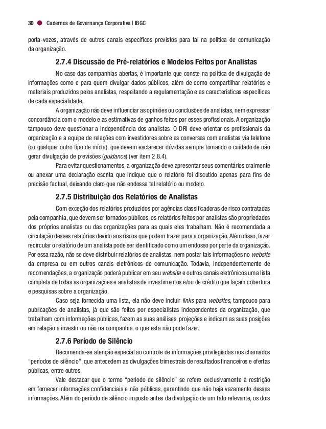 Governança Corporativa e Boas Práticas de Comunicação 33 Se houver questionamento de algum órgão regulador ou autorregulad...