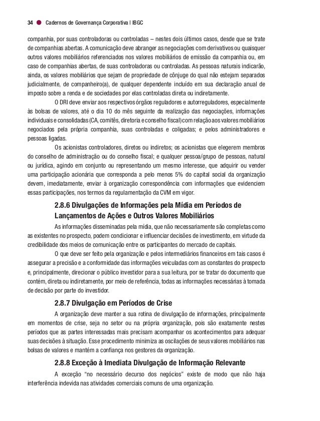 Governança Corporativa e Boas Práticas de Comunicação 37 Nas reuniões restritas, quando são indagadas informações que não ...