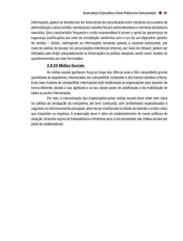 Governança Corporativa e Boas Práticas de Comunicação 43 próprios membros para atuar de maneira equilibrada (o que inevita...