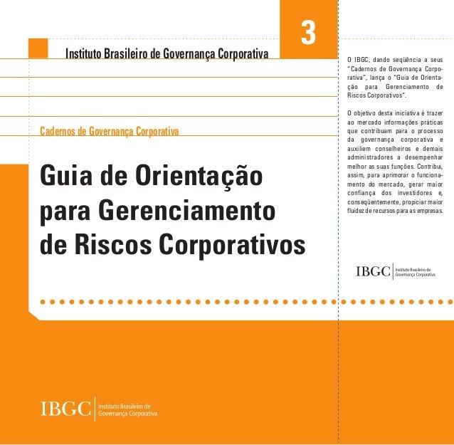 Cadernos de Governança Corporativa Instituto Brasileiro de Governança Corporativa Guia de Orientação para Gerenciamento de...