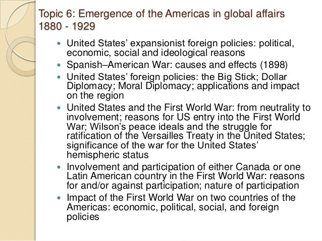 america on global affairs 1880 1929 Emergence of the americas in global affairs, 1880-1929 experiencing rapid economic and social change, the us embarked on an increasingly expansionist foreign policy manifest destiny.