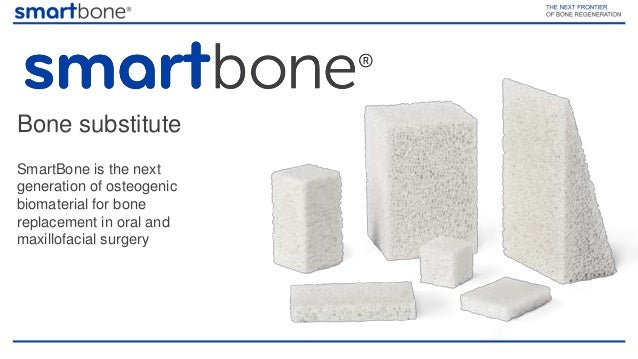 SmartBone is the next generation of osteogenic biomaterial for bone replacement in oral and maxillofacial surgery Bone sub...