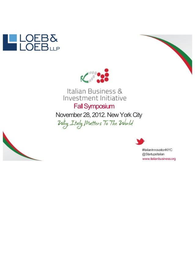 FallSymposiumNovember28,2012.NewYorkCity#ItalianInnovationNYC@StartupsItalianwww.italianbusiness.org