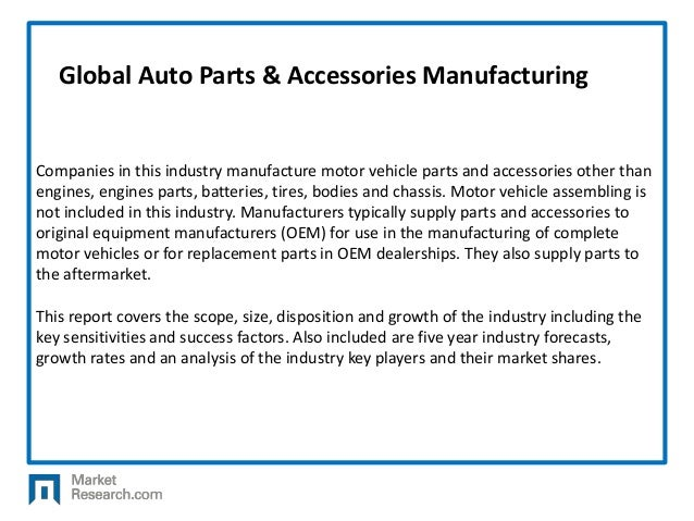 Global Auto Parts and Accessories Manufacturing By IBISWorld on manufacturing industry, plastics industry, agriculture industry, cars industry, real estate industry, health industry, apparel industry, mobile home parts industry, medical industry, telecommunications industry, electrical industry, printing industry, general industry, food industry, auto junkyard locations, art industry, glass industry, retail industry, marketing industry, cement industry,