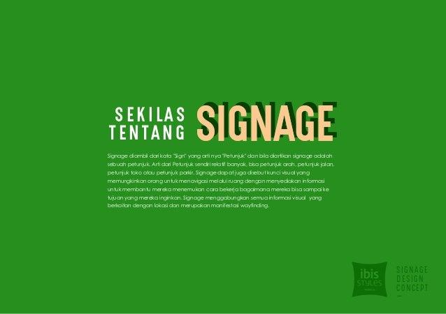 "SIGNAGE DESIGN CONCEPT - SIGNAGESIGNAGESignage diambil dari kata ""Sign"" yang arti nya ""Petunjuk"" dan bila diartikan signag..."