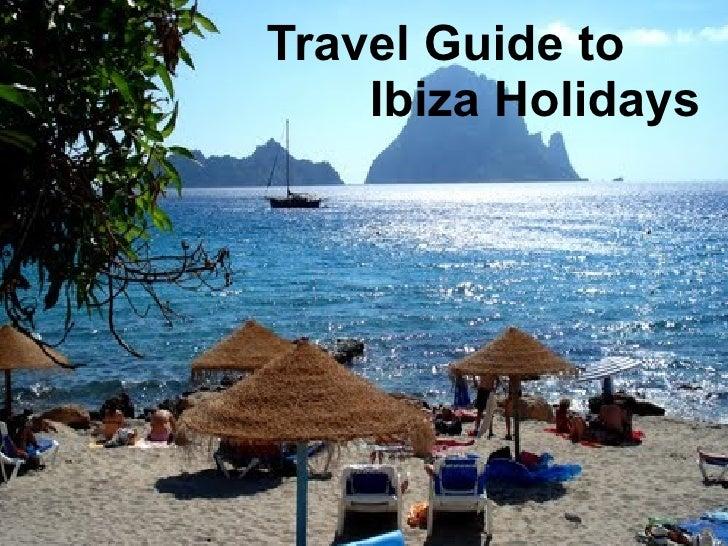 Travel Guide to    Ibiza Holidays
