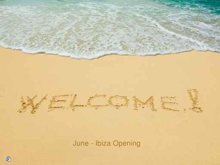 Ibiza - May Ibiza  - Junio Eivissa Opening June - Ibiza Opening
