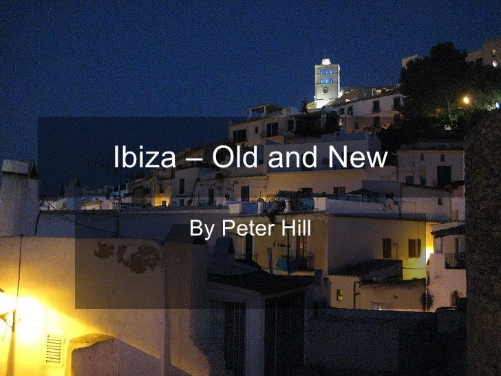 Ibiza – Old and New By Peter Hill