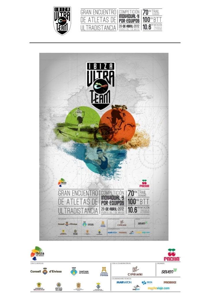 PRIMERA EDICION IBIZA ULTRA TEAMCuándo: 28 de abril de 2012Dónde: Ibiza y FormenteraApertura inscripciones: 20 de enero (p...