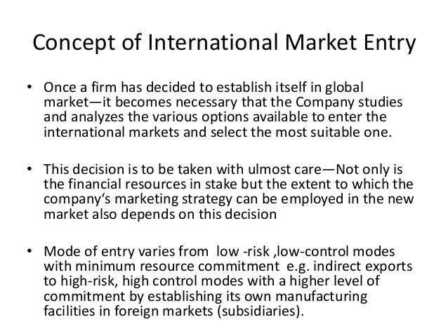 overseas market entry methods Companies look to international markets to increase their sales and profits market managers must decide on the mode of entry into a foreign.