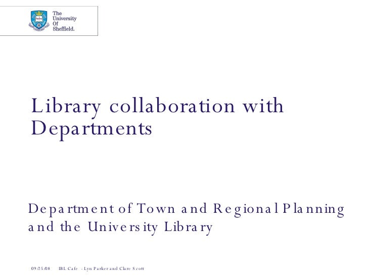 Library collaboration with Departments Department of Town and Regional Planning and the University Library