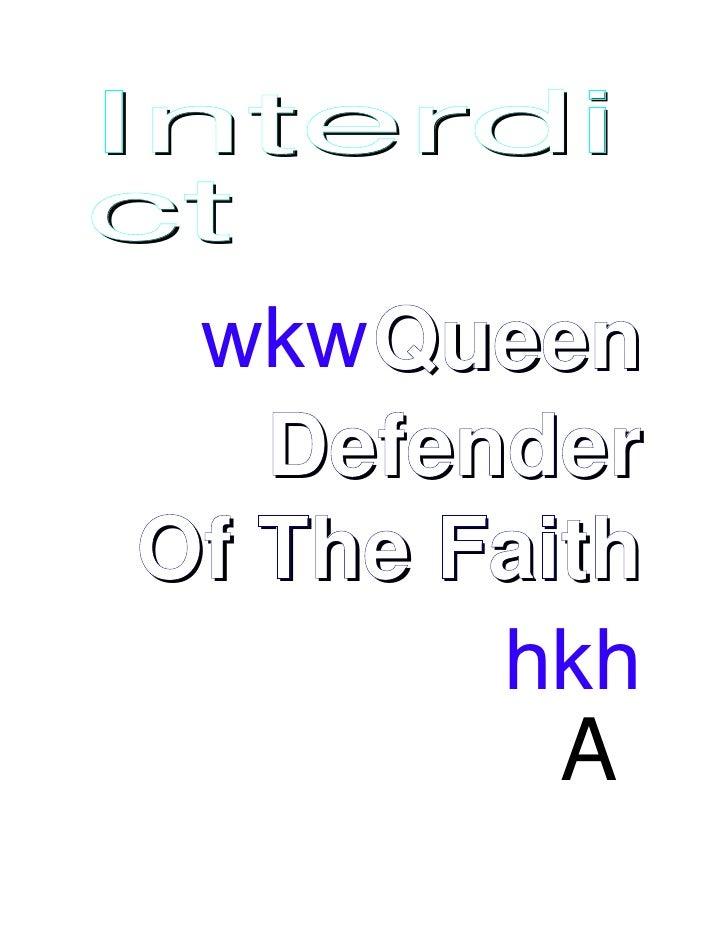 Interdi ct   wkw Queen     Defender  Of The Faith          hkh            A