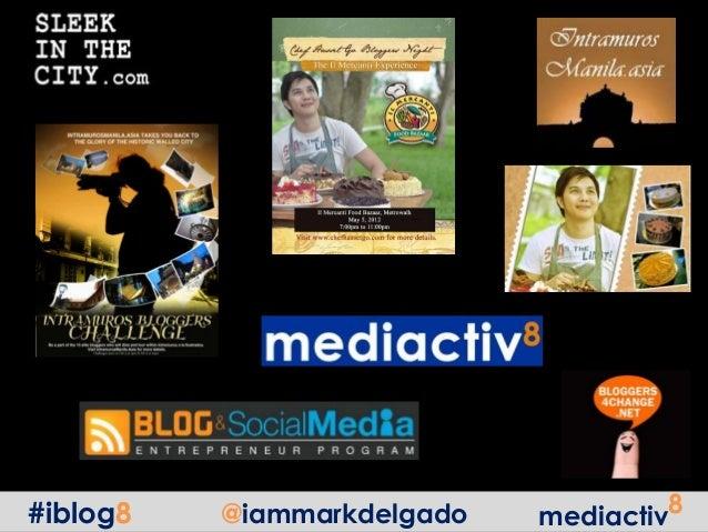 mediactiv8#iblog8 @iammarkdelgado