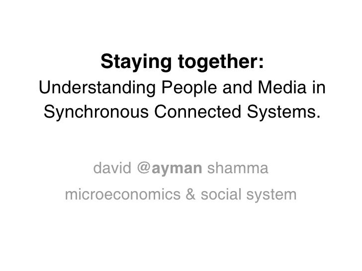 Staying together:  Understanding People and Media in Synchronous Connected Systems.