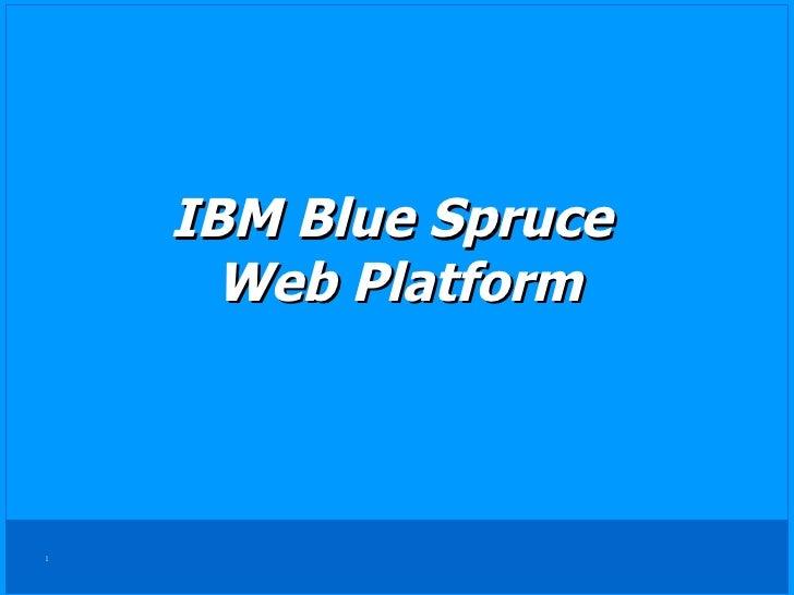 IBM Blue Spruce  Web Platform