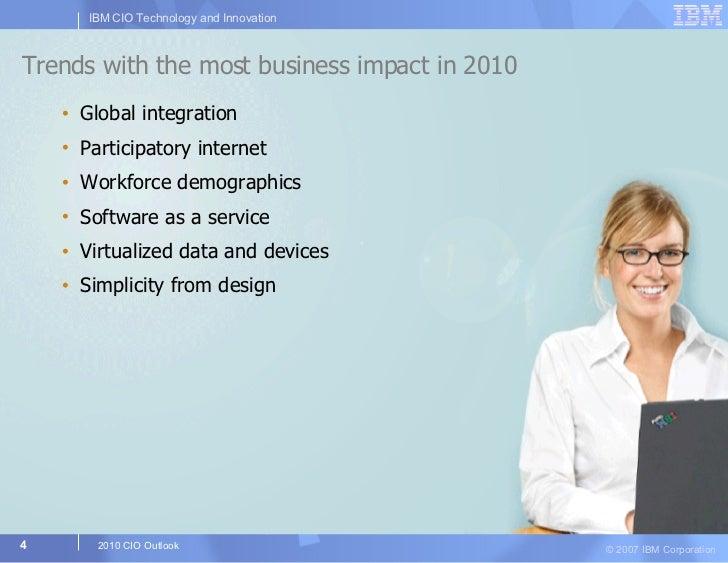 Trends with the most business impact in 2010 <ul><li>Global integration </li></ul><ul><li>Participatory internet </li></ul...