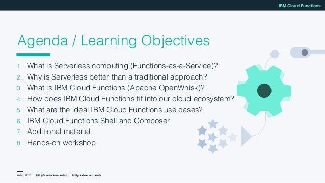 Workshop: Develop Serverless Applications with IBM Cloud Functions Slide 2