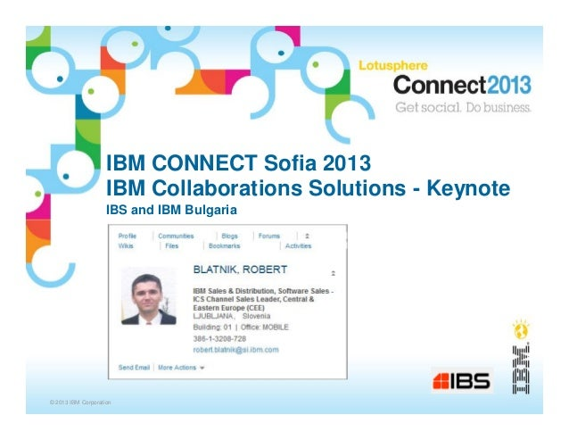 IBM CONNECT Sofia 2013                    IBM Collaborations Solutions - Keynote                    IBS and IBM Bulgaria© ...